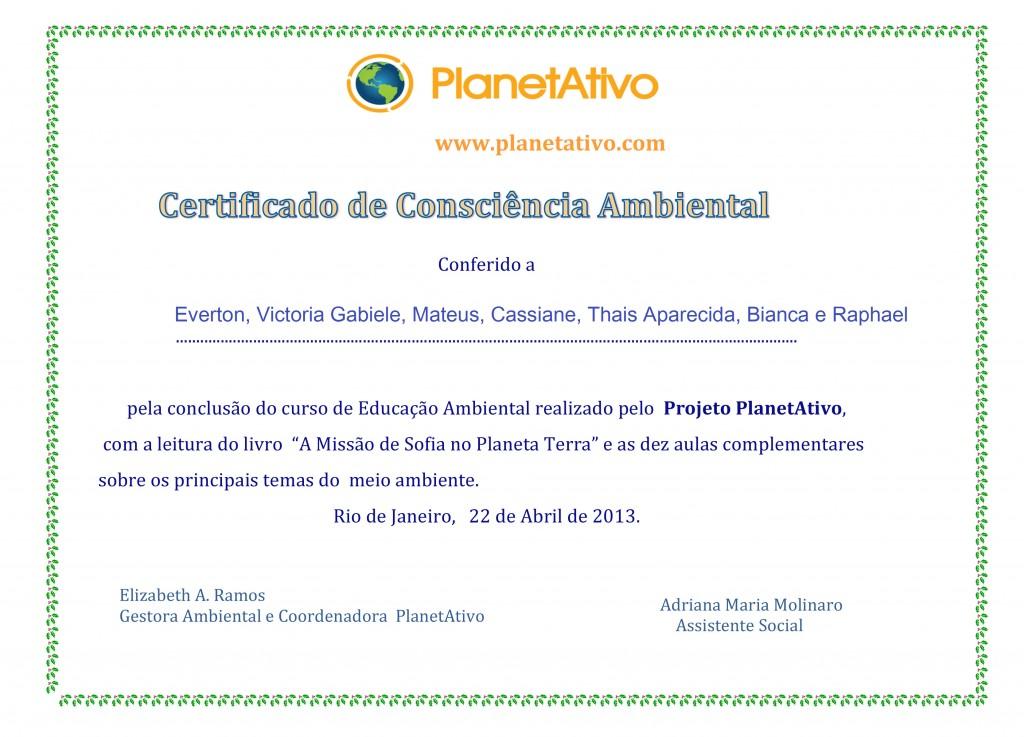 Os alunos aprovados no curso do Projeto  PlanetAtivo ganharam um